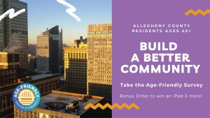 AARP and Age-Friendly Greater Pittsburgh Survey